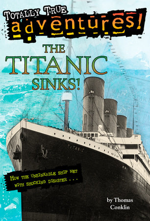 The Titanic Sinks! (Totally True Adventures) by