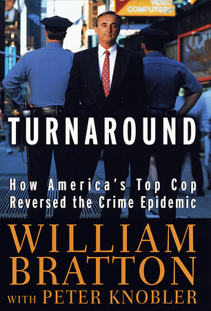 The Turnaround by William Bratton and Peter Knobler