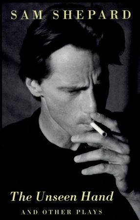 The Unseen Hand by Sam Shepard