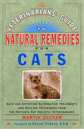 The Veterinarians' Guide to Natural Remedies for Cats by