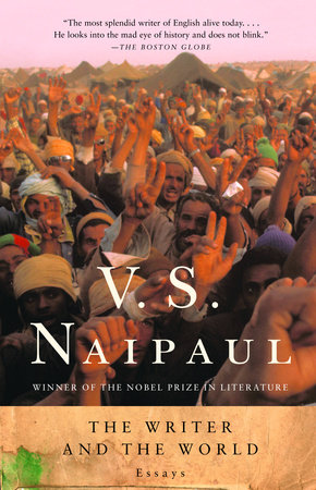 The Writer and the World by V.S. Naipaul
