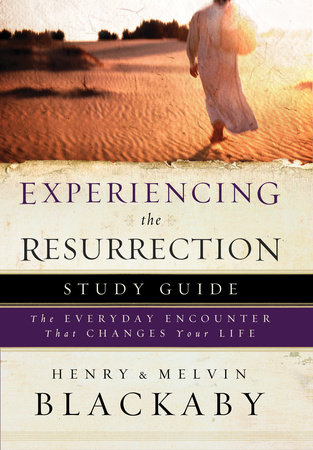 Experiencing the Resurrection Study Guide by Mel Blackaby and Henry Blackaby