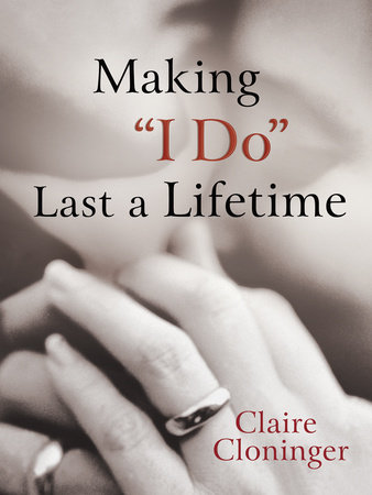 "Making ""I Do"" Last a Lifetime by"