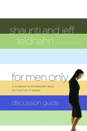 For Men Only Discussion Guide by Shaunti Feldhahn and Jeff Feldhahn