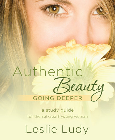 Authentic Beauty, Going Deeper by