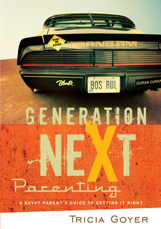 Generation NeXt Parenting by Tricia Goyer