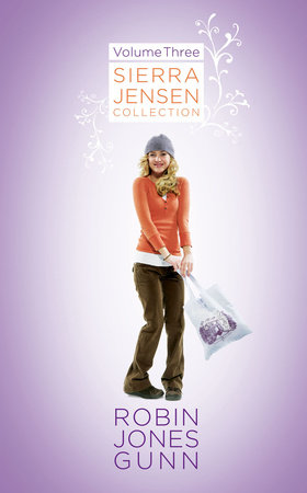 Sierra Jensen Collection, Vol 3 by Robin Jones Gunn