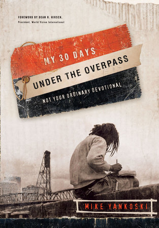 My 30 Days Under the Overpass by