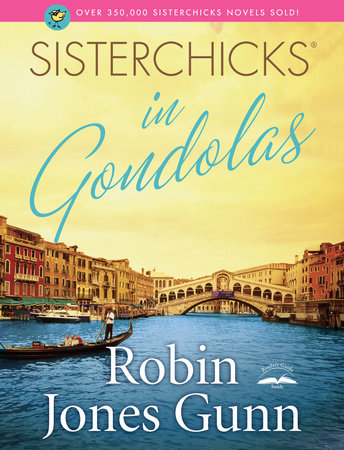 Sisterchicks in Gondolas! by Robin Jones Gunn