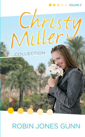 Christy Miller Collection, Vol 4 by Robin Jones Gunn