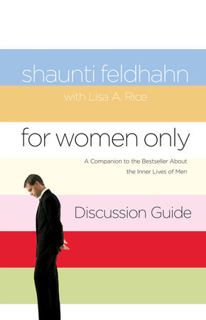 For Women Only Discussion Guide by Lisa A. Rice and Shaunti Feldhahn