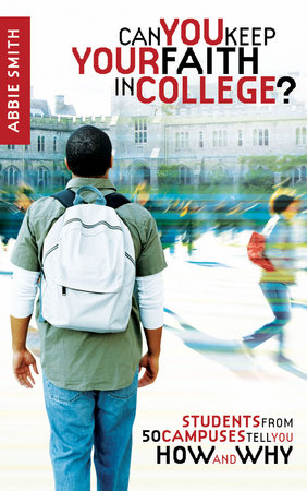 Can You Keep Your Faith in College? by Abbie Smith