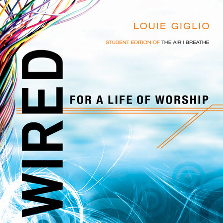 Wired:  For a Life of Worship by