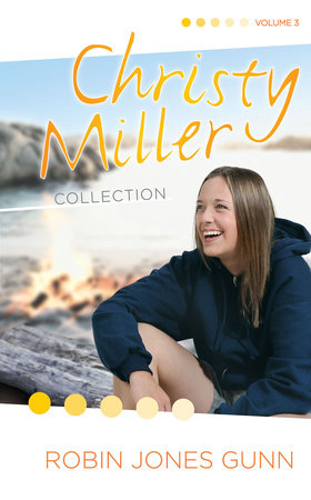 Christy Miller Collection, Vol 3 by Robin Jones Gunn