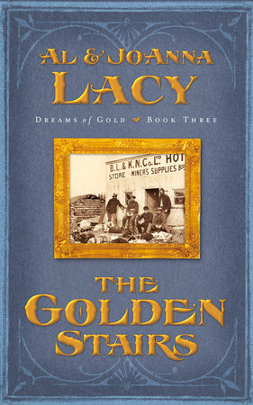 The Golden Stairs by Joanna Lacy and Al Lacy