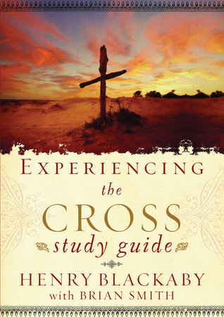 Experiencing the Cross Study Guide by Henry Blackaby