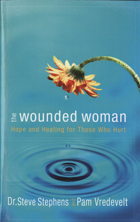 The Wounded Woman by Pam Vredevelt and Dr. Steve Stephens