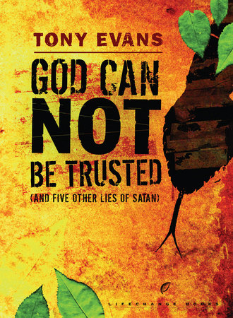 God Can Not Be Trusted (and Five Other Lies of Satan) by