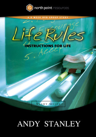 Life Rules Study Guide by Andy Stanley