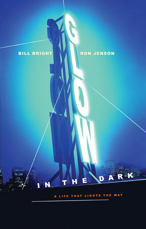 Glow in the Dark by Bill Bright and Ron Jenson