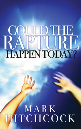 Could the Rapture Happen Today? by