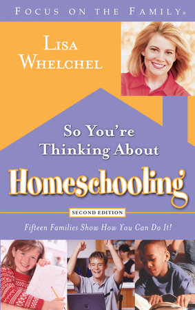 So You're Thinking About Homeschooling:  Second Edition by