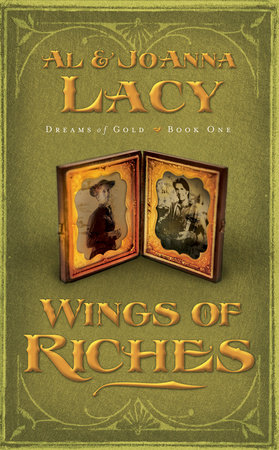 Wings of Riches by Joanna Lacy and Al Lacy