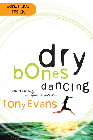Dry Bones Dancing by Tony Evans