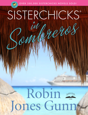Sisterchicks in Sombreros by Robin Jones Gunn