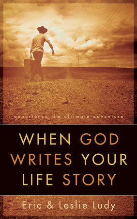 When God Writes Your Life Story by Leslie Ludy and Eric Ludy