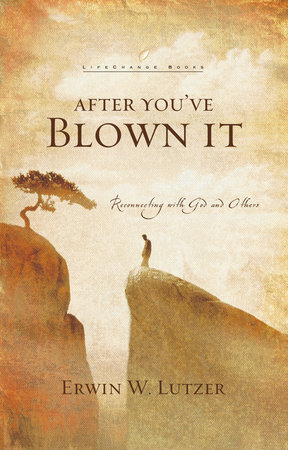 After You've Blown It by Erwin Lutzer