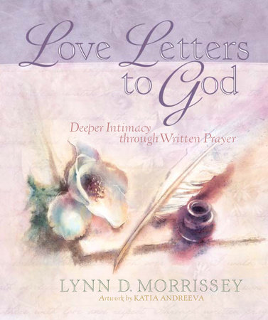 Love Letters to God by Lynn D. Morrissey