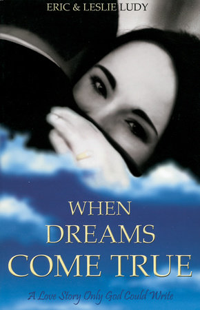 When Dreams Come True by Leslie Ludy and Eric Ludy