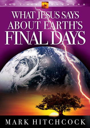 What Jesus Says about Earth's Final Days by