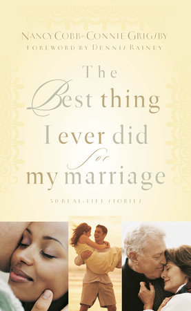 The Best Thing I Ever Did for My Marriage by Connie Grigsby and Nancy Cobb