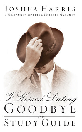 I Kissed Dating Goodbye Study Guide by