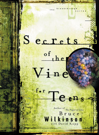 Secrets of the Vine for Teens by