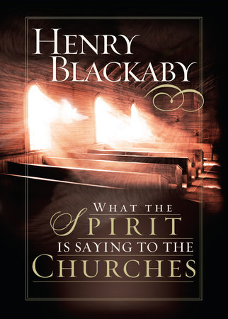 What the Spirit Is Saying to the Churches by Henry Blackaby