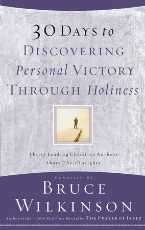 30 Days to Discovering Personal Victory through Holiness by
