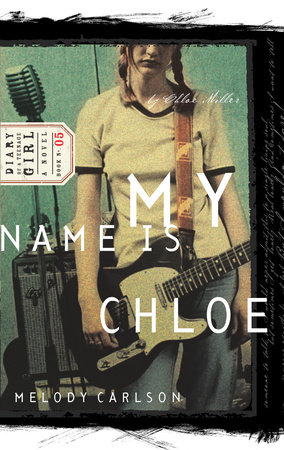 My Name Is Chloe by Melody Carlson
