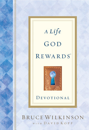 A Life God Rewards Devotional by Bruce Wilkinson