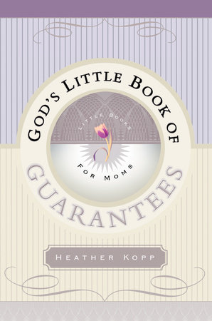 God's Little Book of Guarantees for Moms by