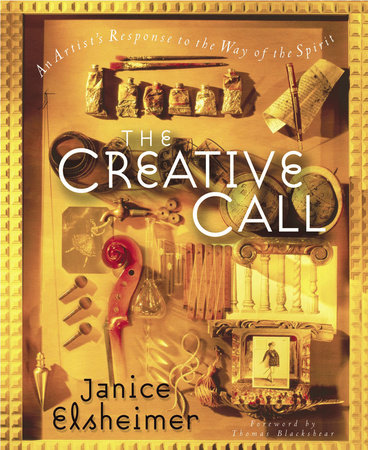 The Creative Call by Janice Elsheimer