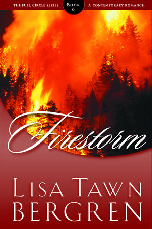 Firestorm by Lisa T. Bergren