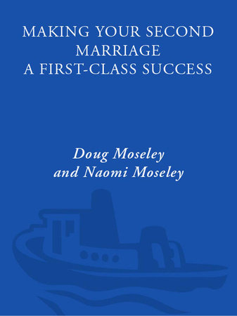 Making Your Second Marriage a First-Class Success by Doug Moseley and Naomi Moseley