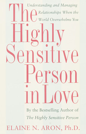 The Highly Sensitive Person in Love by