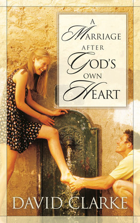 A Marriage After God's Own Heart by