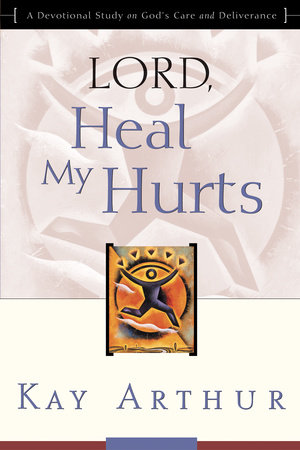 Lord, Heal My Hurts by