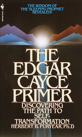 The Edgar Cayce Primer by