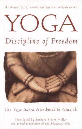 Yoga: Discipline of Freedom by